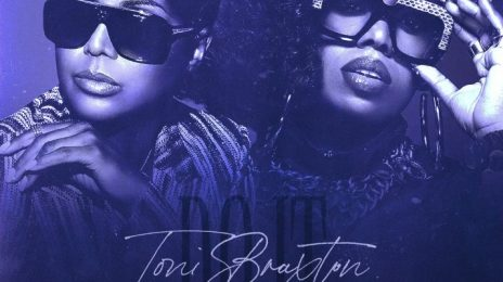 New Song: Toni Braxton & Missy Elliott - 'Do It [Remix]'