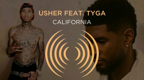 New Song:  Usher - 'California' (featuring Tyga)