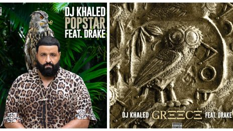 DJ Khaled Officially Announces TWO Drake Collabs - 'Popstar' & 'Greece'