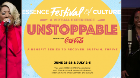 Performances:  Virtual Essence Fest 2020 [Patti Labelle, India.Arie, Tamela Mann, Clark Sisters, Erica Campbell, Etc.]