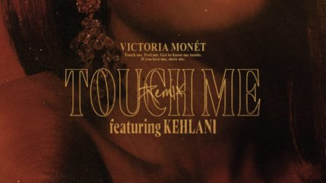 New Song:  Victoria Monét - 'Touch Me (Remix)' [featuring Kehlani]