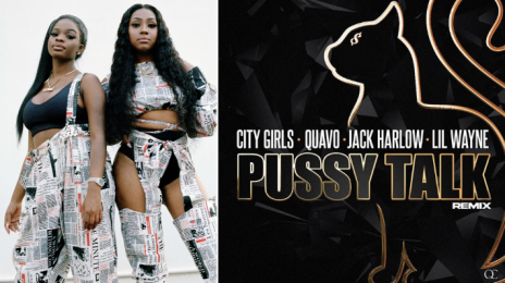 New Song:  City Girls - 'P*ssy Talk (Remix)' [featuring Lil Wayne, Quavo, & Jack Harlow]
