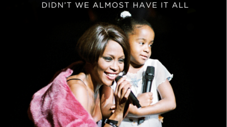 TV Trailer:  'Didn't We Almost Have It All:  The Whitney Houston & Bobbi Kristina Documentary' [Watch]