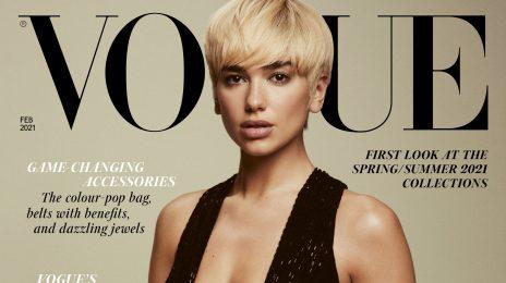 Dua Lipa Blazes British Vogue / Talks Pop's Pressures & Proving People Wrong