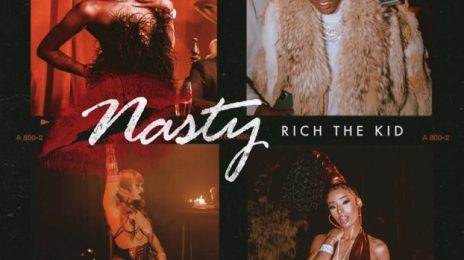 New Song:  Rich the Kid - 'Nasty' (featuring Rubi Rose, Flo Milli, & Mulatto)