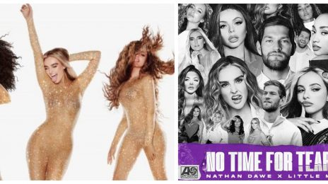 Little Mix & Nathan Dawe Blast Into Top 20 With 'No Time For Tears'