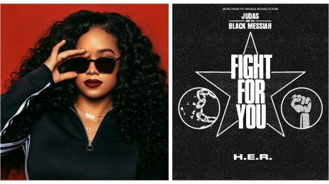 New Song: H.E.R. - 'Fight For You' ['Judas & The Black Messiah' Soundtrack]