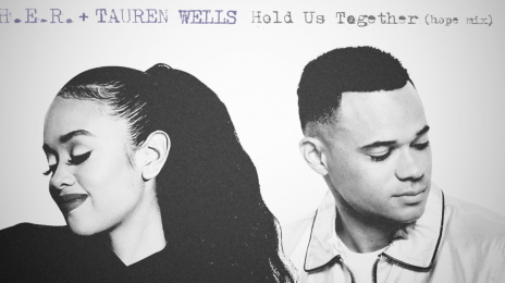 New Song: H.E.R. - 'Hold Us Together (Hope Remix)' [ft. Tauren Wells]