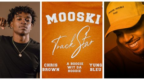 New Song:  Mooski - 'Track Star (Remix)' [featuring Chris Brown, A Boogie Wit Da Hoodie, & Yung Bleu]