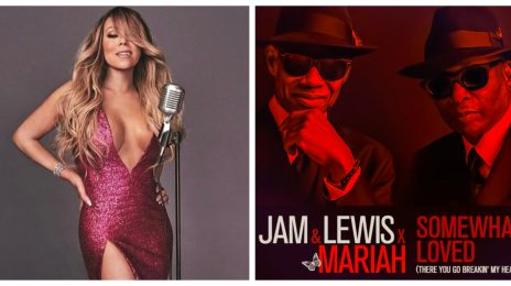New Song: Jimmy Jam & Terry Lewis - 'Somewhat Loved (There You Go Breakin' My Heart)' [featuring Mariah Carey]