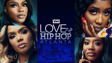 Super Trailer: VH1's 'Love & Hip Hop Atlanta' Season 10 [Watch]