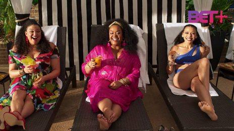 TV Trailer:  BET+'s 'First Wives Club' Season 2 [Starring Jill Scott, Michelle Buteau]
