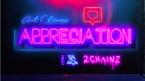 New Song: Ant Clemons - 'Appreciation' (featuring 2 Chainz & Ty Dolla Sign)