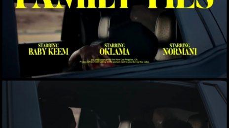New Video:  Baby Keem & Kendrick Lamar - 'Family Ties' [starring Normani]