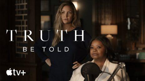 Trailer:  AppleTV+'s 'Truth Be Told' Season 2 [starring Octavia Spencer, Kate Hudson]