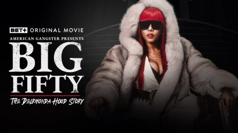Movie Trailer:  Remy Ma Makes Film Debut in BET+ Original 'Big Fifty – The Delrhonda Hood Story'