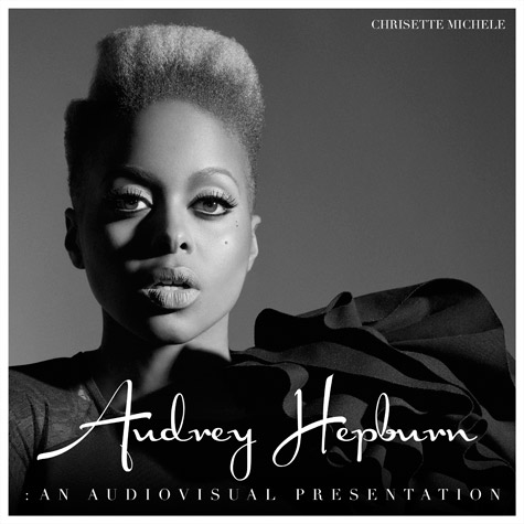1c238b3fddc2414862d2d7662c66716c Download:  Chrisette Micheles Audrey Hepburn:  An Audiovisual Presentation Mixtape