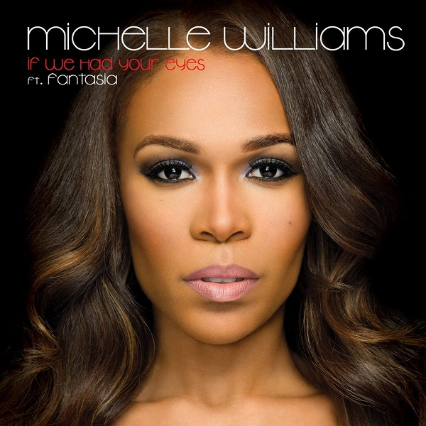 3a40924e6bee5d1d631abb90f1117b3e New Song:  Michelle Williams ft. Fantasia   If We Had Your Eyes (Remix)