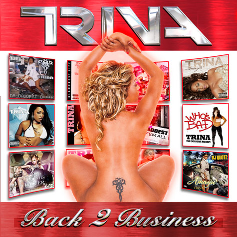 3abe11c55628504fb203245e70f617a7 Download:  Trinas Back 2 Business Mixtape