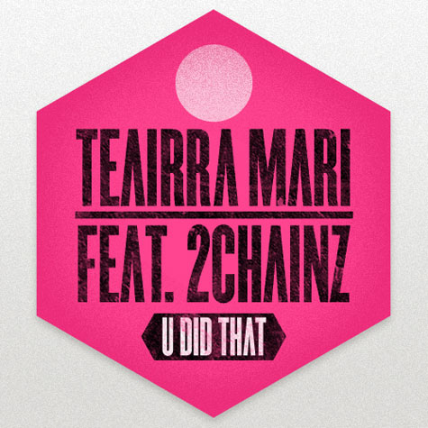 85b52c74218b5049448627700ee2ed88 New Song:  Teairra Mari   U Did That (Remix) Ft. 2 Chainz