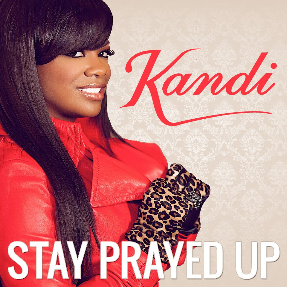 f0f76be94550f9b5b46bce9c18559d0c New Song:  Kandi Burruss ft. Marvin Sapp   Stay Prayed Up